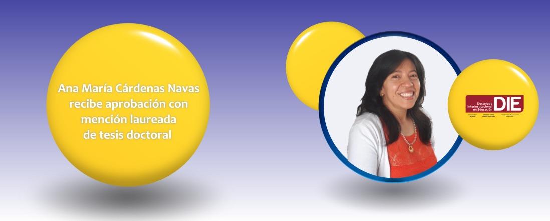 Texto Ana María Cárdenas Navas recibe aprobación con mención laureada de tesis doctoral y Foto de la tesista