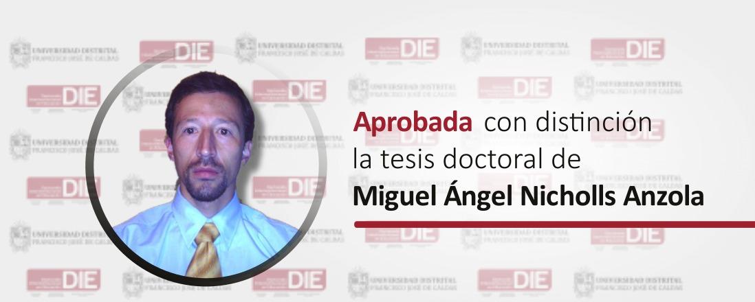 Foto de Miguel Ángel Nicholls con el texto Aprobada con distinción la tesis doctoral