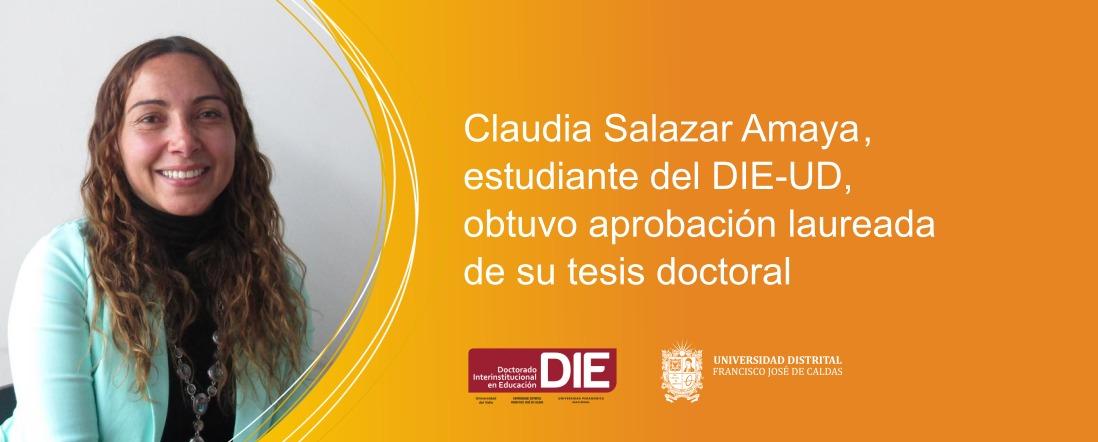 Foto de Claudia Salazar y el texto obtuvo aprobación laureada de su tesis doctoral