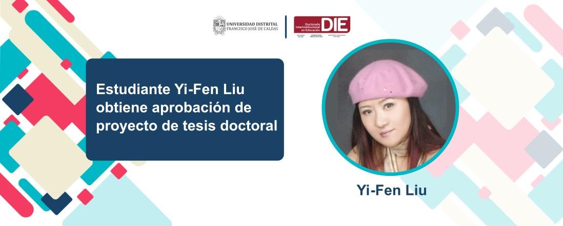 Estudiante Yi-Fen Liu obtiene aprobación de proyecto de tesis doctoral