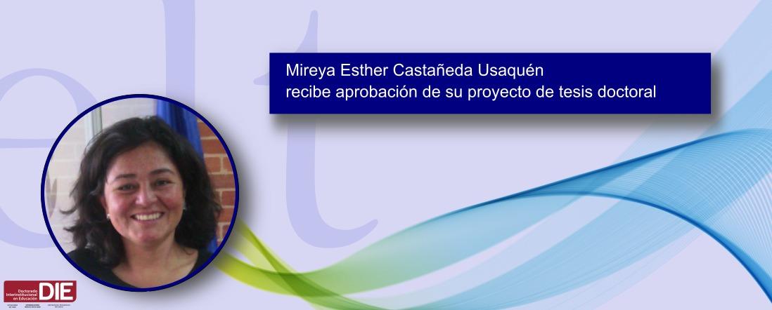 Foto de Mireya Esther Castañeda y el texto recibe aprobación de su proyecto de tesis doctoral