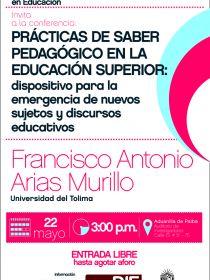 Afiche de la conferencia de Francisco Arias Murillo en el Seminario Miradas Contemporáneas en Educación