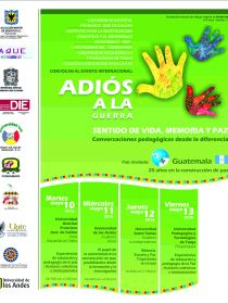 Afiche del evento Adiós a la Guerra: sentido de vida, memoria y paz