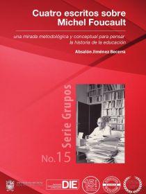 Portada del libro Cuatro escritos sobre Michel Foucault de Absalón Jiménez Becerra