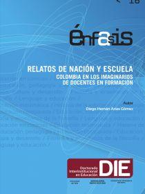 Portada del libro Relatos de nación y escuela: Colombia en los imaginarios de docentes en formación