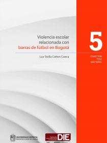 Portada del libro Violencia escolar relacionada con barras de fútbol en Bogotá