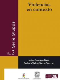 Portada de Violencias en contexto - Publicaciones DIE