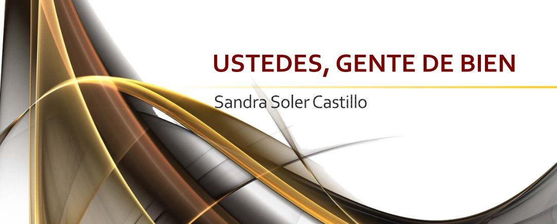 Imagen abstracta con el texto Ustedes, gente de bien de Sandra Soler Castillo