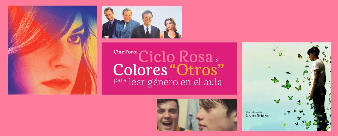 """Banner por el Cine foro. Ciclo Rosa y Colores """"Otros"""""""