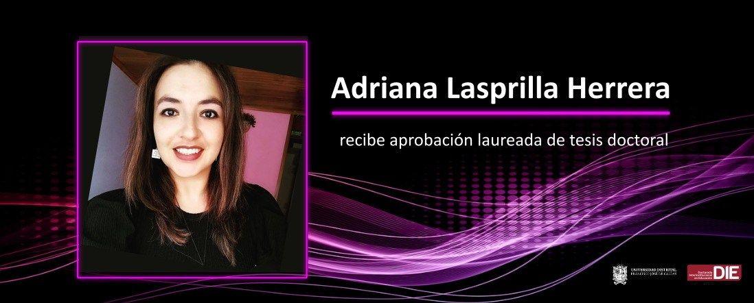 Adriana Lasprilla Herrera recibe aprobación de tesis laureada