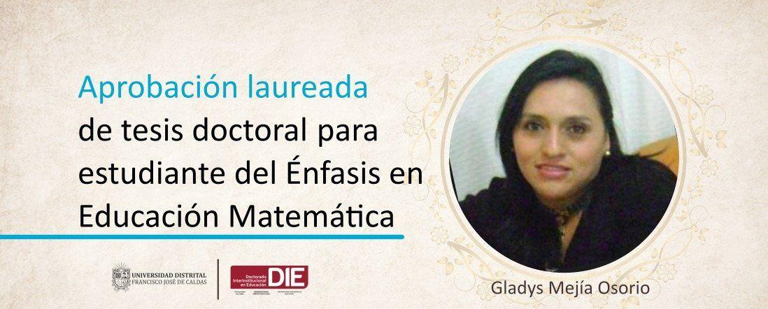 Aprobación laureada de tesis doctoral para estudiante del Énfasis en Educación Matemática