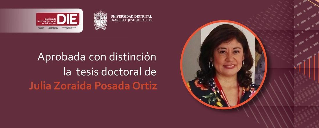 Contiene el texto aprobada con distinción la tesis doctoral de julia posada y foto de la autora
