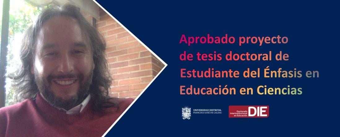 Aprobado proyecto de tesis de Estudiante del Énfasis en Educación en Ciencias
