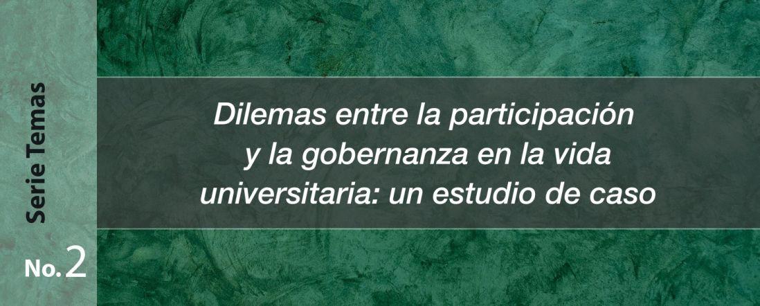 Banner del libro Dilemas entre la participación y la gobernanza en la vida universitaria