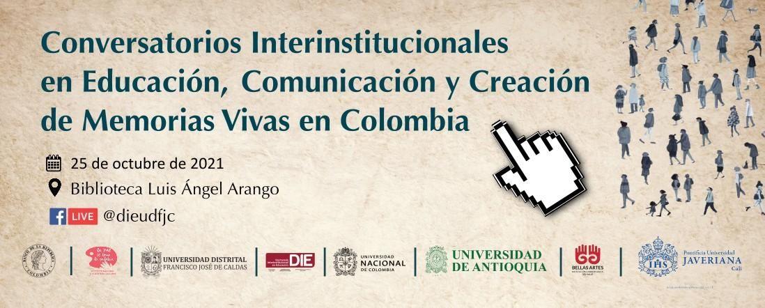 Conversatorios Interinstitucionales en Educación, Comunicación y Creación de Memorias Vivas