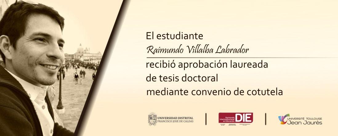 Foto de Raimundo Villalba y el texto recibió aprobación laureada de tesis doctoral, mediante convenio de cotutela