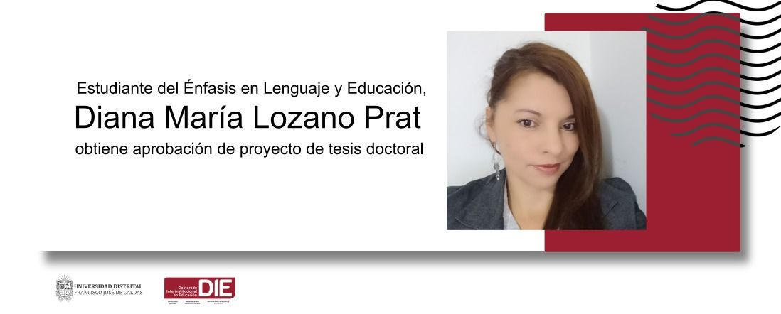 Diana María Lozano Prat obtiene aprobación de proyecto de tesis doctoral