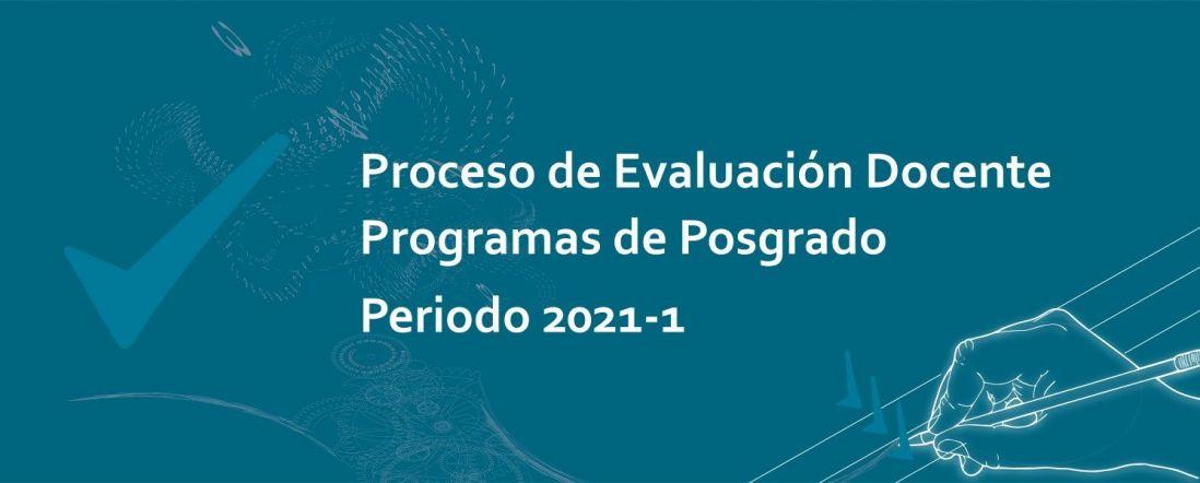 Imagen con el texto Proceso de Evaluación Docente Programas Académicos de Posgrado, 2021-1