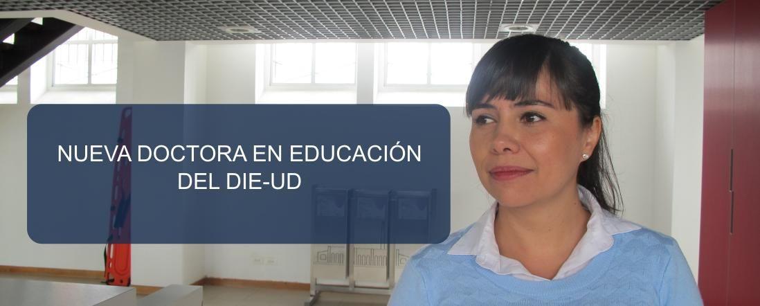 Banner por la Nueva doctora en educación del DIE-UD Andrea Muñoz