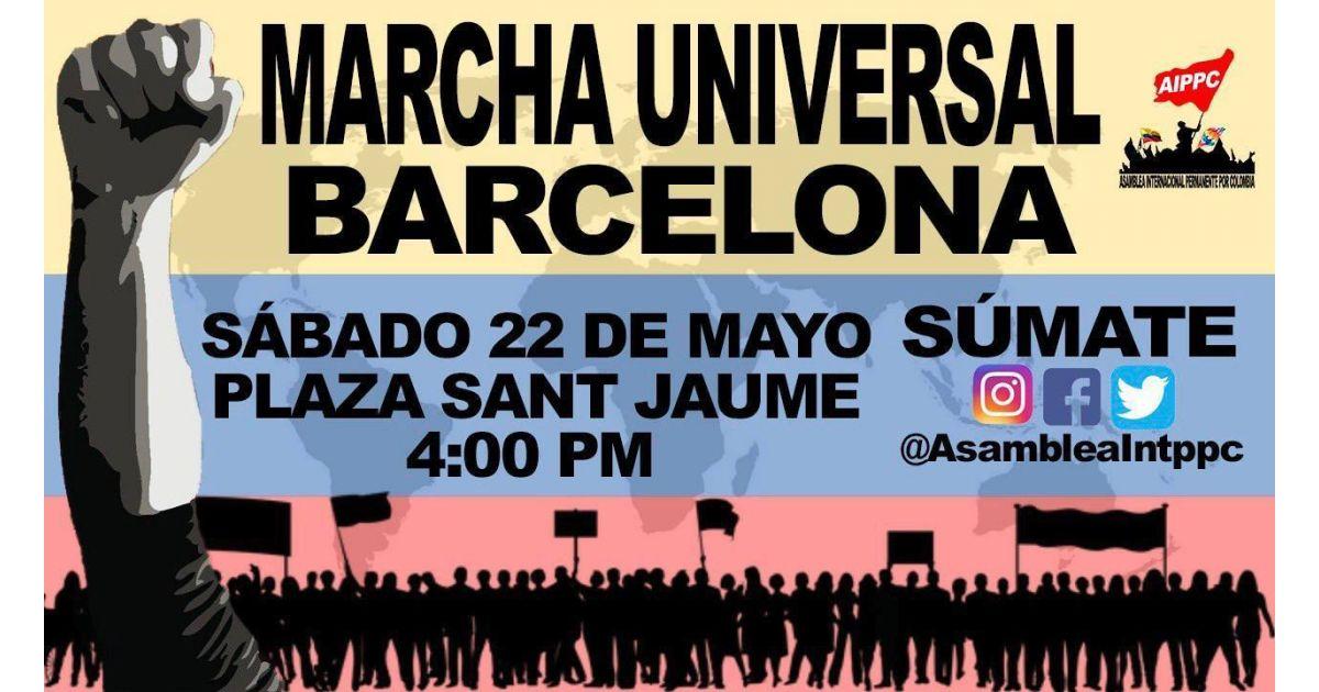 Invitación a marcha universal por Colombia en Barcelona el 22 de mayo a las 4:00 pm
