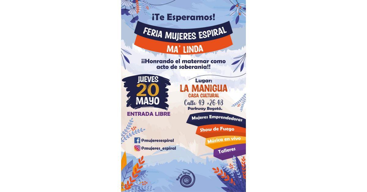 Invitación a evento Feria Mujeres Espiral, Ma' Linda, 20 de mayo, Bogotá, Colombia