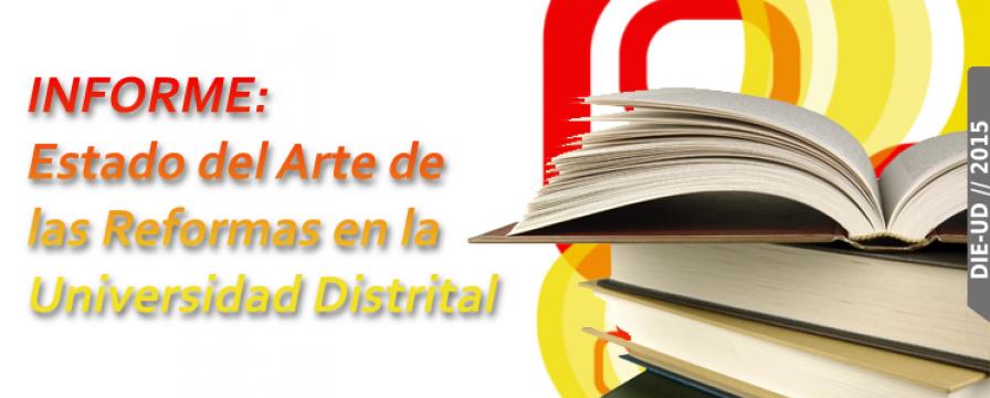 Banner de la publicacion del Informe del estado del arte de las reformas en la universidad distrital