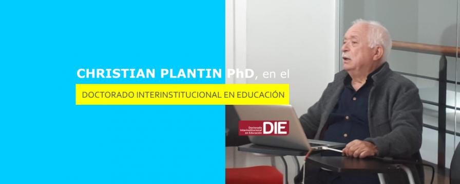 Banner por la visita de Christian Plantin PhD, en el DIE-UD