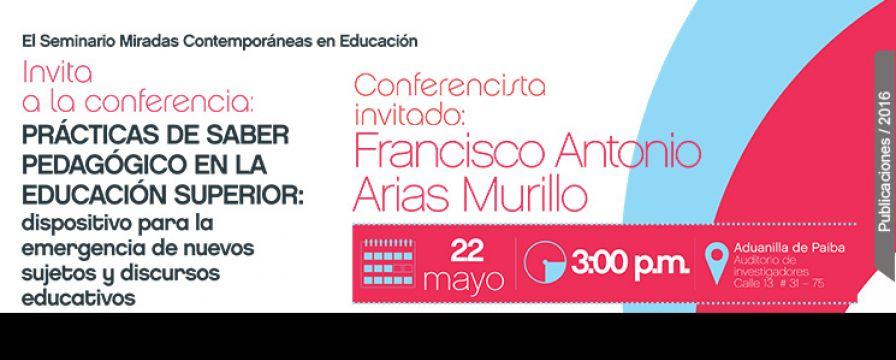 Banner de la Conferencia de Francisco Arias Murillo en el Seminario Miradas Contemporáneas en Educación