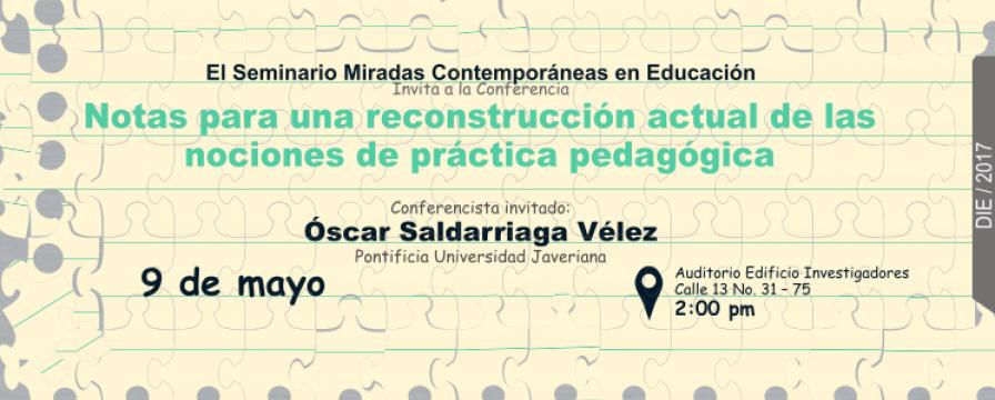 Banner de la conferencia Notas para una reconstrucción actual de las  nociones de práctica pedagógica