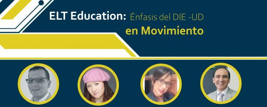 ELT Education: Énfasis del DIE-UD en Movimiento